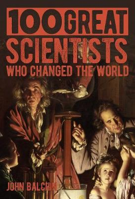 100 Great Scientists Who Changed the World
