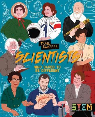 Scientists Who Dared to Be Different