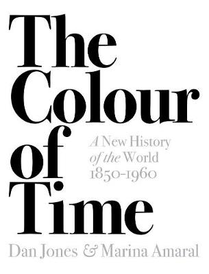 Colour of Time: A New History of the World, 1850-1960, The