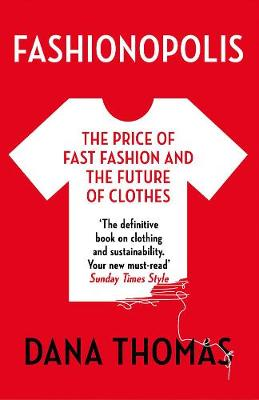 Fashionopolis: The Price of Fast Fashion and the Future of C...