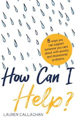 How Can I Help?: 8 Ways You Can Support Someone You Care Abo...