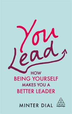 You Lead: How Being Yourself Makes You a Better Leader
