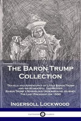 Baron Trump Collection, The: Travels and Adventures of Littl...