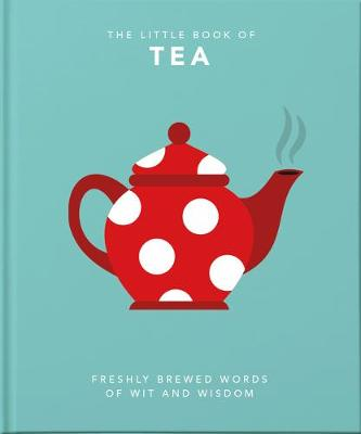 Little Book of Tea, The: Sweet dreams are made of tea
