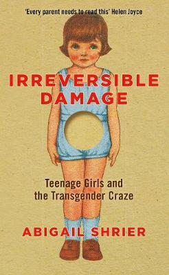 Irreversible Damage: Teenage Girls and the Transgender Craze