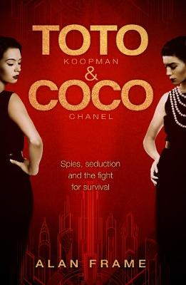 Toto & Coco: Spies, Seduction and the Fight for Survival