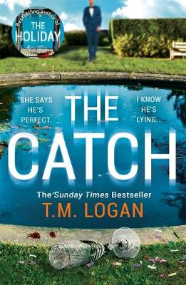 Catch, The: The perfect escapist thriller from the Sunday Times million-copy bestselling author of Richard & Judy pick The Holiday