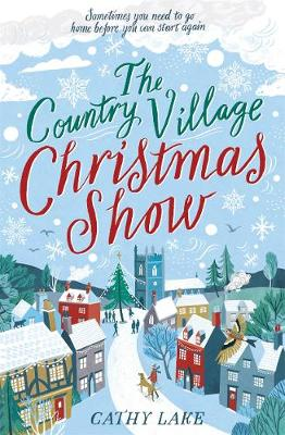 Country Village Christmas Show, The: The perfect, feel-good festive read to settle down with this winter