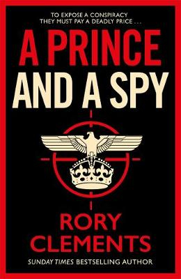 Prince and a Spy, A: The most anticipated spy thriller of 20...