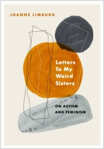 Letters To My Weird Sisters: On Autism and Feminism