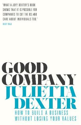 Good Company: How to Build a Business without Losing Your Va...