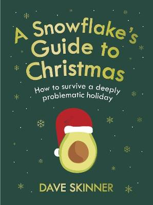 Snowflake's Guide to Christmas, A: How to survive a deeply problematic holiday
