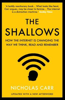 Shallows, The: How the Internet Is Changing the Way We Think...
