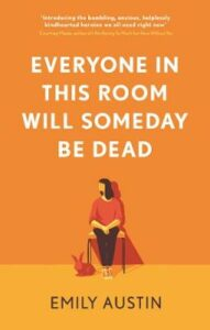 Signed Bookplate Edition: Everyone in This Room Will Someday Be Dead