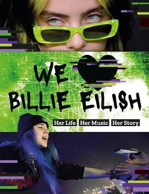 We Love Billie Eilish: Her Life – Her Music – Her Story
