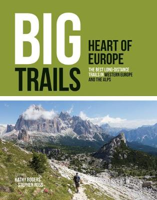 Big Trails: Heart of Europe: The best long-distance trails i...