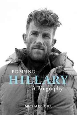 Edmund Hillary – A Biography: The extraordinary life of the beekeeper who climbed Everest