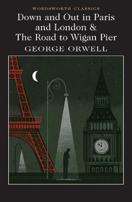 Down and Out in Paris and London & The Road to Wigan Pie...