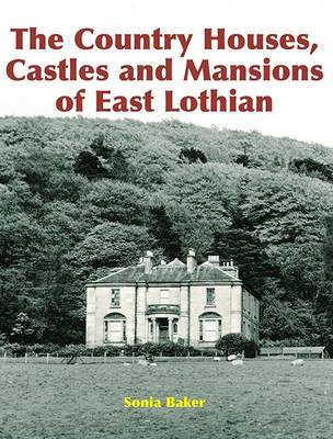 Country Houses, Castles and Mansions of East Lothian, The