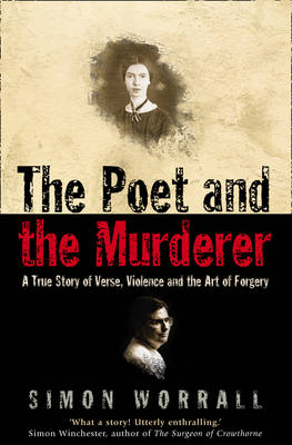 Poet and the Murderer, The: A True Story of Verse, Violence ...