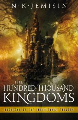 Hundred Thousand Kingdoms, The: Book 1 of the Inheritance Trilogy