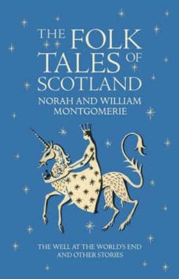 Folk Tales of Scotland, The: The Well at the World's E...