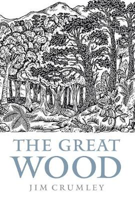 Great Wood, The: The Ancient Forest of Caledon