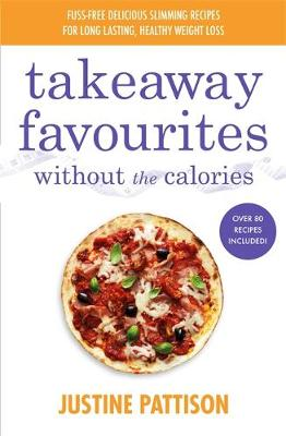 Takeaway Favourites Without the Calories: Low-Calorie Recipes, Cheats and Ideas From Around the World