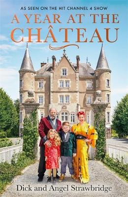 Year at the Chateau, A: As seen on the hit Channel 4 show