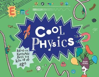 Cool Physics: Filled with Fantastic Facts for Kids of All Ag...