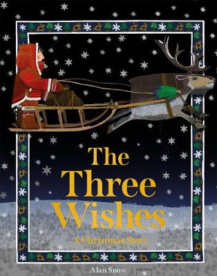 Three Wishes, The: A Christmas Story by Alan Snow