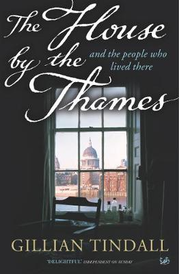 House By The Thames, The: And The People Who Lived There