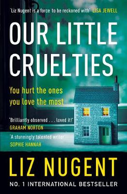 Our Little Cruelties: A new psychological suspense from the ...