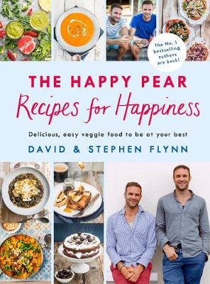 Happy Pear: Recipes for Happiness, The: Delicious, Easy Vegetarian Food for the Whole Family