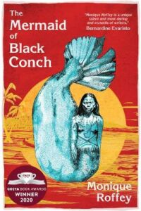 Mermaid of Black Conch, The: A Love Story: Costa Book of the Year 2020