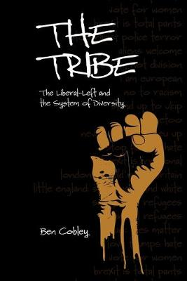 Tribe, The: The Liberal-Left and the System of Diversity