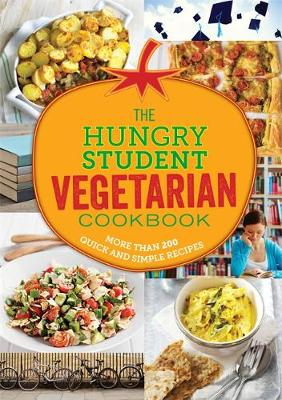Hungry Student Vegetarian Cookbook, The: More Than 200 Quick and Simple Recipes
