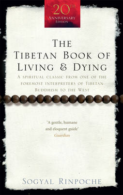 Tibetan Book Of Living And Dying, The: A Spiritual Classic f...