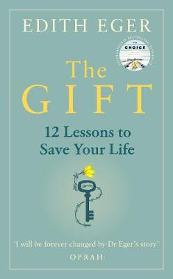 Gift, The: 12 Lessons to Save Your Life