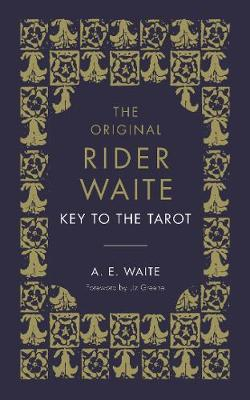 Key To The Tarot, The: The Official Companion to the World F...