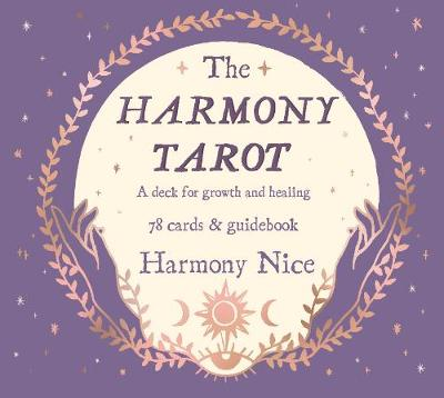 Harmony Tarot, The: A deck for growth and healing