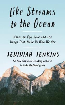 Like Streams to the Ocean: Notes on Ego, Love, and the Thing...