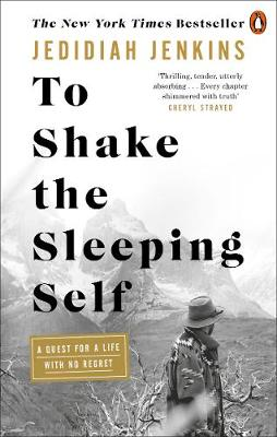 To Shake the Sleeping Self: A Quest for a Life with No Regre...