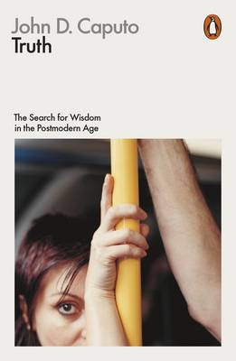 Truth: The Search for Wisdom in the Postmodern Age