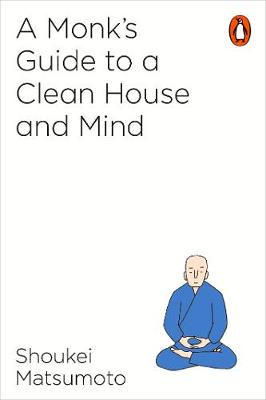 Monk's Guide to a Clean House and Mind, A