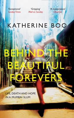 Behind the Beautiful Forevers: Life, Death and Hope in a Mum...