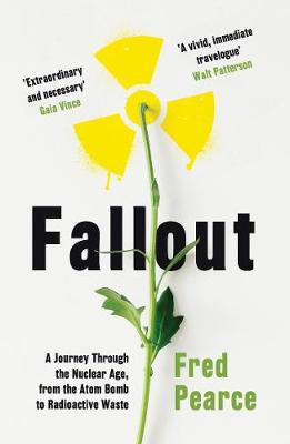Fallout: A Journey Through the Nuclear Age, From the Atom Bo...