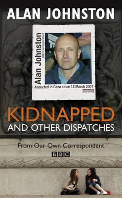 Kidnapped: And Other Dispatches