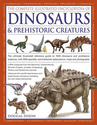 Complete Illustrated Encyclopedia of Dinosaurs & Prehist...