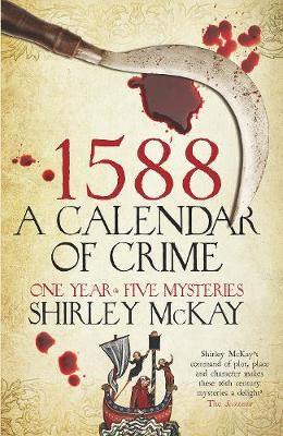 1588: A Calendar of Crime: One Year, Five Mysteries